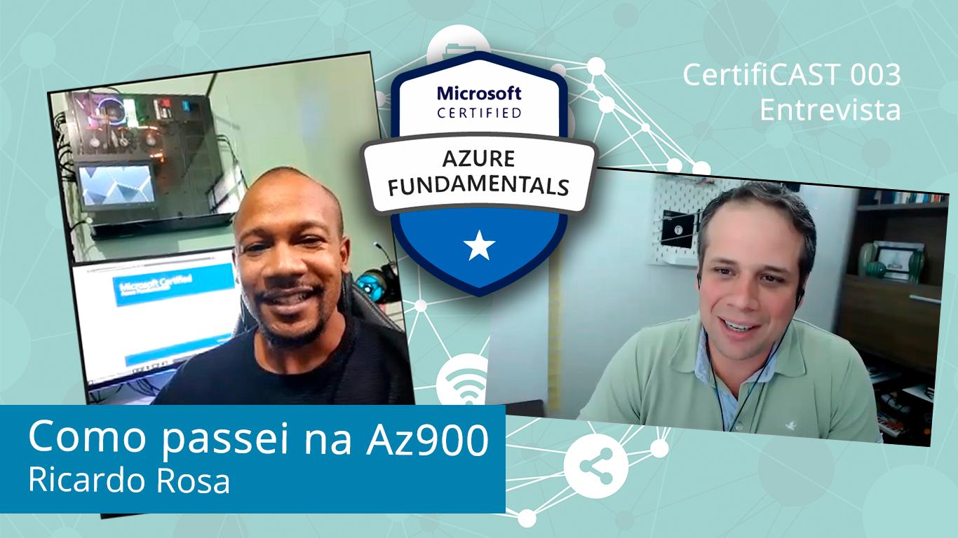 CertifiCAST #003 – Estudando 1h por dia, Ricardo Rosa conquista Az900